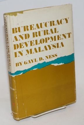 Bureaucracy and Rural Development in Malaysia; A Study of Complex Organizations in Stimulating...