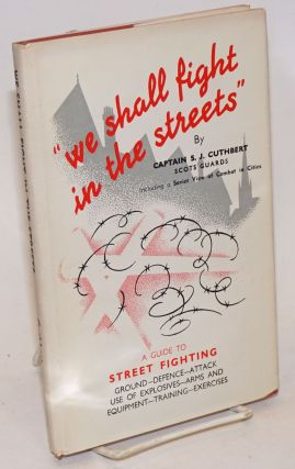 """We shall fight in the streets."" Guide to street fighting: ground, defence, attack, use of..."
