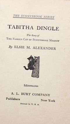 Tabitha Dingle. The Story of The Famous Cat of Sunnybrook Meadow. Illustrated.