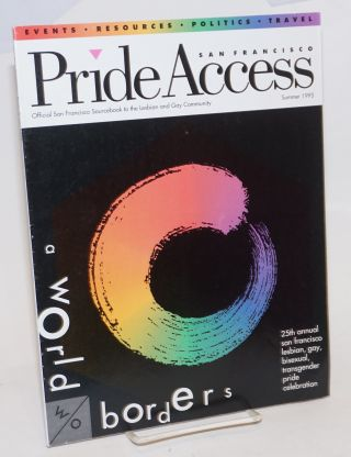 1995 San Francisco Pride Access: official San Francisco sourcebook to the lesbian and gay community 25th annual San Francisco lesbian, gay, bisexual, transgender pride celebration