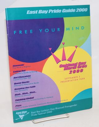 East Bay Pride Guide 2000 Free your mind; Oakland gay mardi gras 2000, September 3, Preserbation...