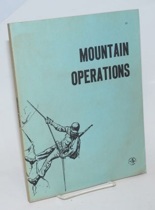 Mountain Operations. Headquarters Department of the Army, 19 May 1964, Field Manual No. 31-72....