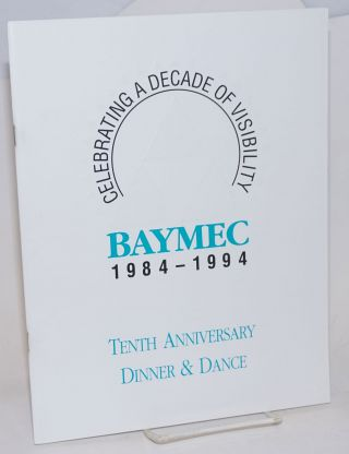 BAYMEC 1984-1994: Tenth anniversary dinner & dance [program] celebrating a decade of visibility;...