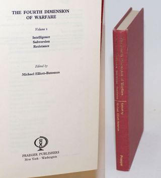 The Fourth Dimension of Warfare. Volume I, Intelligence; Subversion; Resistance. Michael...