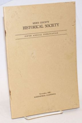 Kern County Historical Society, Founded 1931. Fifth Annual Publication; November, 1939...