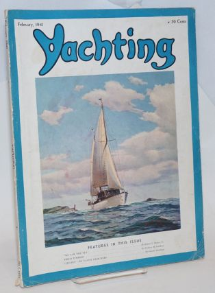 Yachting, Vol LXIX No II [number 2?] February 1941, plus Vol LXX No II [?] August 1941; two different issues in sequence, together as a pair