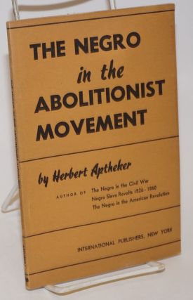 The Negro in the abolitionist movement. Herbert Aptheker