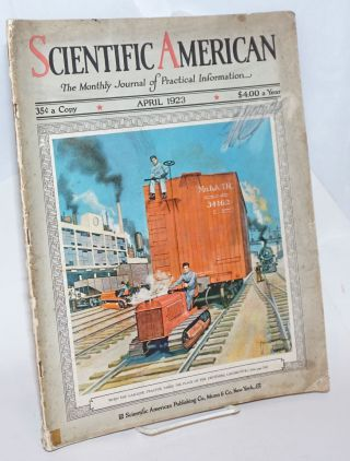 Scientific American, The Monthly Journal of Practical Information. April, 1923