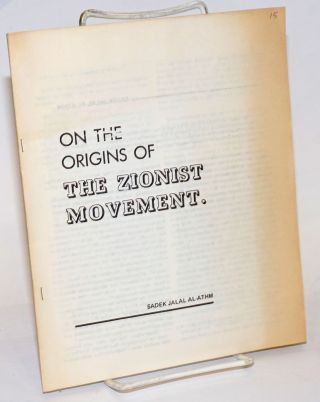 On the origins of the Zionist movement. Sadek Jalal Al-Athm, Sadiq Jalal al-Azm