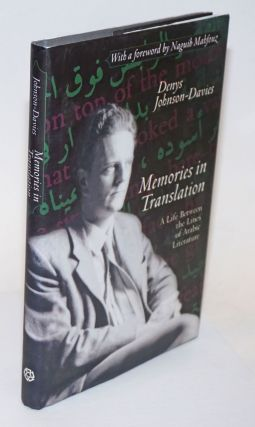 Memories In Translation: A Life between the Lines of Arabic Literature. Denys Johnson-Davies