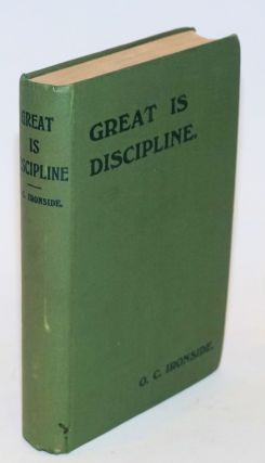 Great is discipline. O. C. Ironside