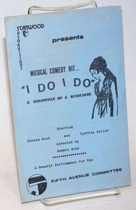 "Stanwood Productions presents musical comedy hit . . . ""I Do I Do"" [sic] a chronicle of a..."