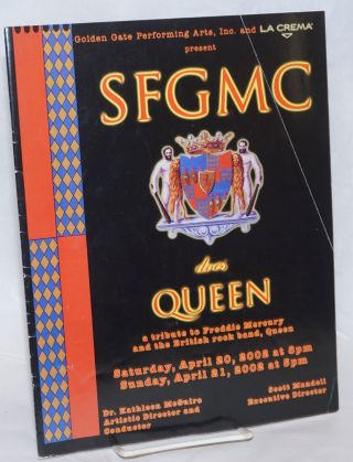 SFGMC does Queen: a tribute to Freddie Mercury and the British Rock Band, Queen, Saturday, April...