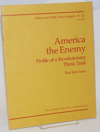 America the enemy, profile of a revolutionary think tank