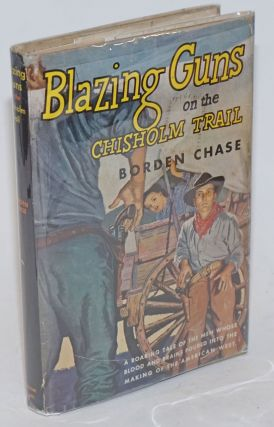 Blazing Guns on the Chisholm Trail [filmed as Red River]. Borden Chase, aka Frank Fowler