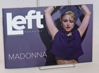 Left Magazine: Year 5, #8, August, 2018: Madonna. David Helton, Nick Sincere, Jeff Kaluzny, Dan...