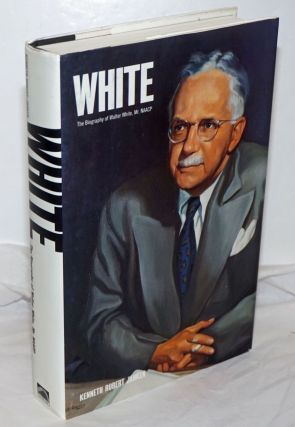 White: the biography of Walter White, Mr. NAACP. Kenneth Robert Janken