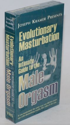 Evolutionary Masturbation: an intimate guide to the male orgasm VHS Tape. Joseph Kramer