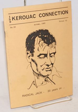 The Kerouac Connection: #18, Autumn 1989; Radical Jack - 20 years on. Jack Kerouac, Dave Moore,...