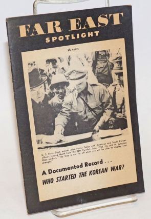 Far East Spotlight. A documented record... Who started the Korean War?