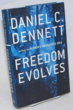 Freedom Evolves. Daniel C. Dennett