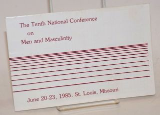 The Tenth National Conference on Men and Masculinity June 20-23, 1985, St. Louis, Missouri