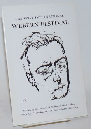 The First International Webern Festival presented by the University of Washington School of...