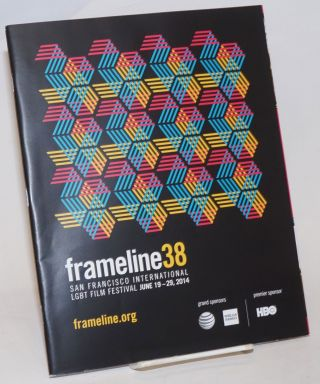 Frameline 38: Thirty-eighth San Francisco International LGBT Film Festival; June 19-29, 2014....