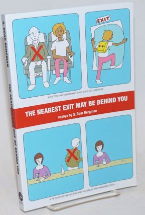 The Nearest Exit May Be Behind You. S. Bear Bergman.