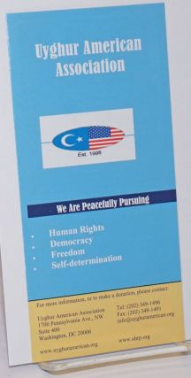 We are peacefully pursuing: Human rights, Democracy, Freedom, Self-determination. Uyghur American...