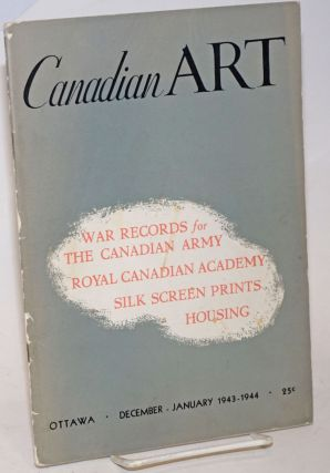 Canadian Art: vol. 1, #2, Dec/Jan 1943/44: War records for the Canadian Army. Walter Abell, E. G....