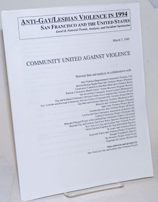 Anti-Gay/Lesbian Violence in 1994: San Francisco and the United States; local & national trends,...
