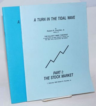 A Turn in the Tidal Wave. Part I: The Stock Market. Part II: Implications [two paired items,...
