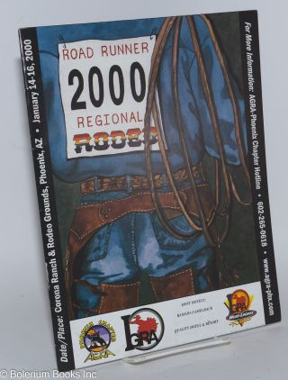 2000 Roadrunner Reginal Rodeo souvenir program, Corona Ranch & Rodeo Grounds, Phoenix, AZ, Jan....