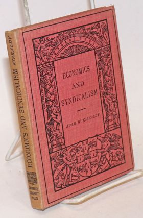 Economics and syndicalism. Adam W. Kirkaldy