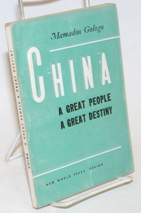 China; a great people, a great destiny. Mamadou Gologo
