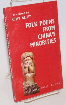 Folk Poems from Chinas Minorities. Rewi Alley