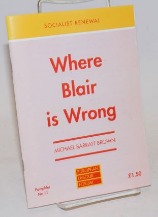 Where Blair is Wrong: Following monetarist policies must spell disaster for Labour. Michael...
