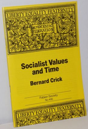 Socialist Values and Time. Bernard Crick