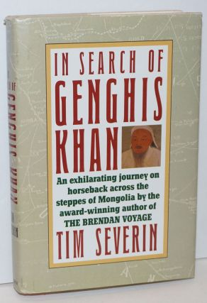 In Search of Genghis Khan. Photography by Paul Harris. Tim Severin