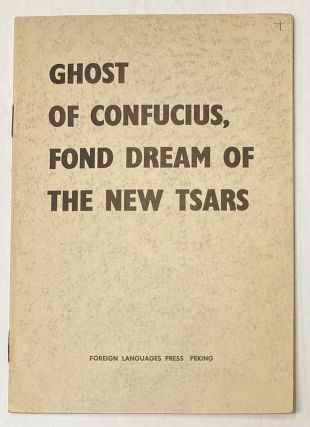 Ghost of Confucius, fond dream of the new tsars