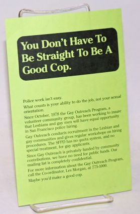 You Don't Have to Be Straight to be a Good Cop [leaflet