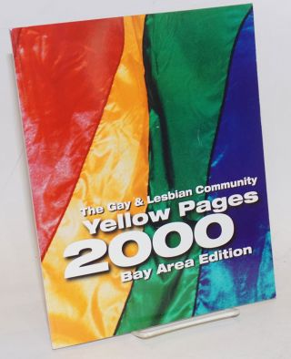 The Gay & Lesbian Community Yellow Pages Bay Area 2000 serving the gay, lesbian, bisexual &...