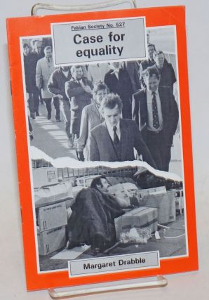 Case for Equality. Margaret Drabble