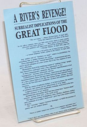 A river's revenge! Surrealist implications of the great flood [broadside
