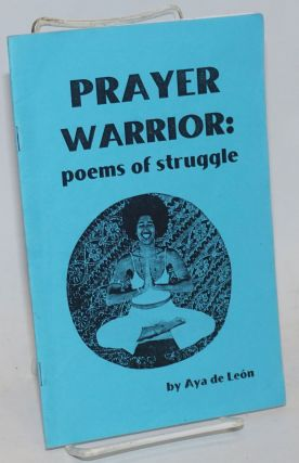 Prayer Warrior: poems of struggle. Aya de León