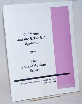 California and the HIV/AIDS Epidemic 1996: the State of the State report