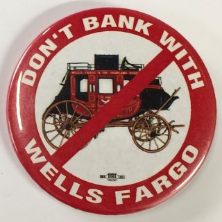 Don't Bank With Wells Fargo [pinback button