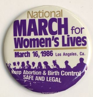 National March for Women's Lives / March 16, 1986. Los Angeles, CA [pinback button