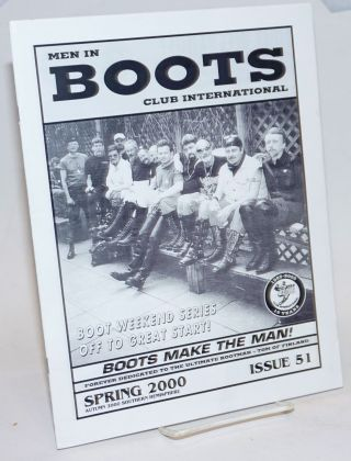 Men in Boots Club International: #51, Spring 2000; Boots make the man forever dedicated to the...
